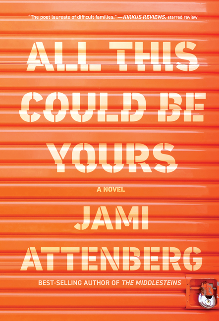 All This Could Be Yours. Jami Attenberg