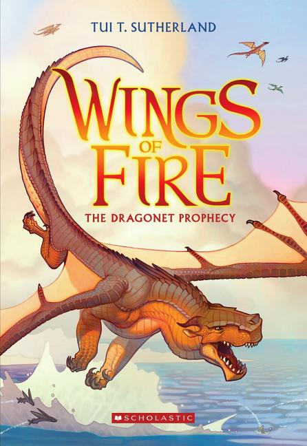 The Dragonet Prophecy (Wings of Fire #01). Tui T. Sutherland