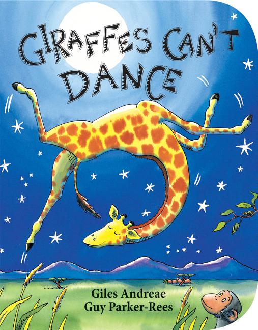 Giraffes Can't Dance. Giles Andreae, Guy Parker-Rees