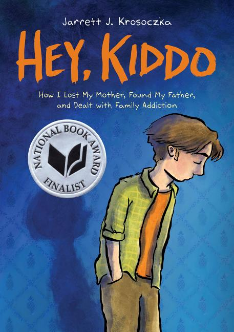 Hey, Kiddo (National Book Award Finalist). Jarrett J. Krosoczka