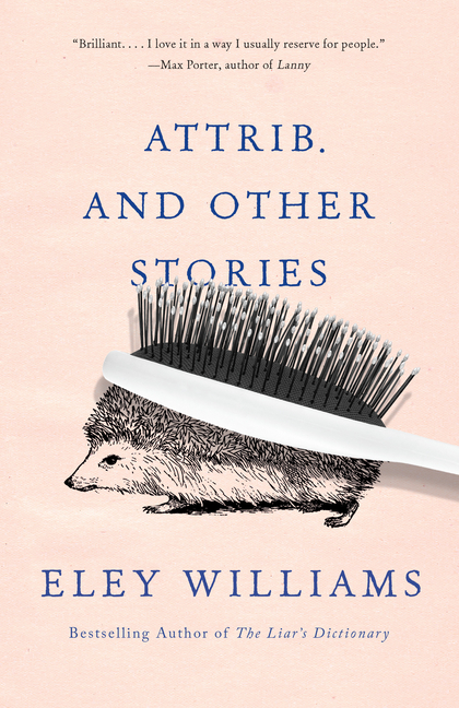 Attrib. and Other Stories. Eley Williams.