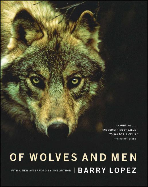 Of Wolves and Men (Revised). Barry Lopez