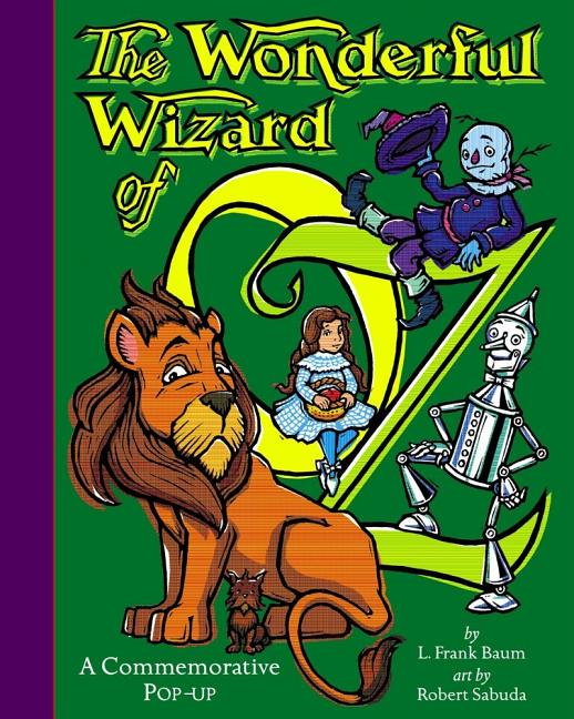 The Wonderful Wizard of Oz. L. Frank Baum, Robert Sabuda