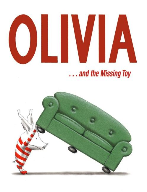 Olivia . . . and the Missing Toy. Ian Falconer