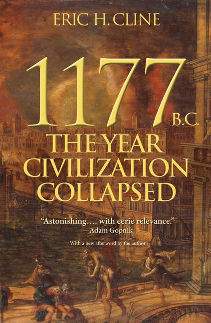 1177 B.C.: The Year Civilization Collapsed. Eric H. Cline