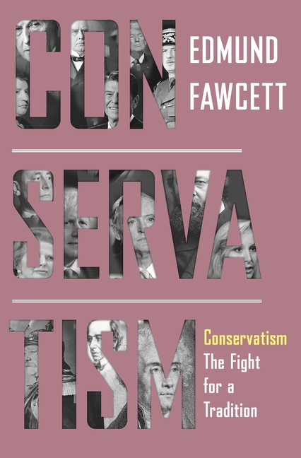 Conservatism: The Fight for a Tradition. Edmund Fawcett