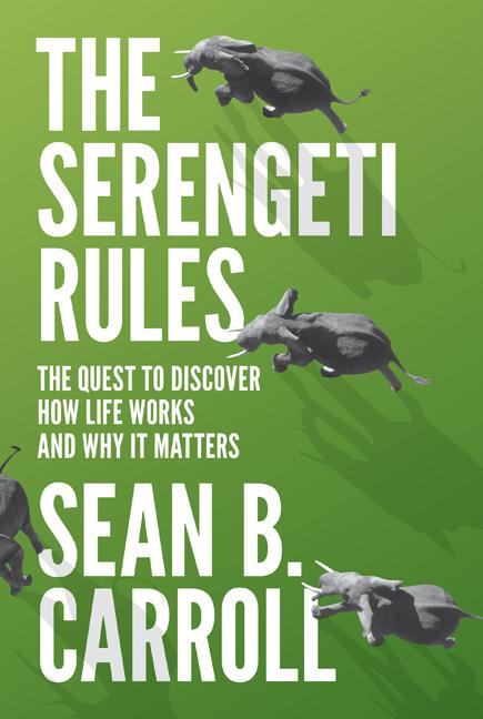 The Serengeti Rules: The Quest to Discover How Life Works and Why It Matters - With a New Q&A...