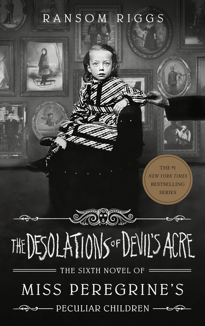 The Desolations of Devil's Acre. Ransom Riggs.