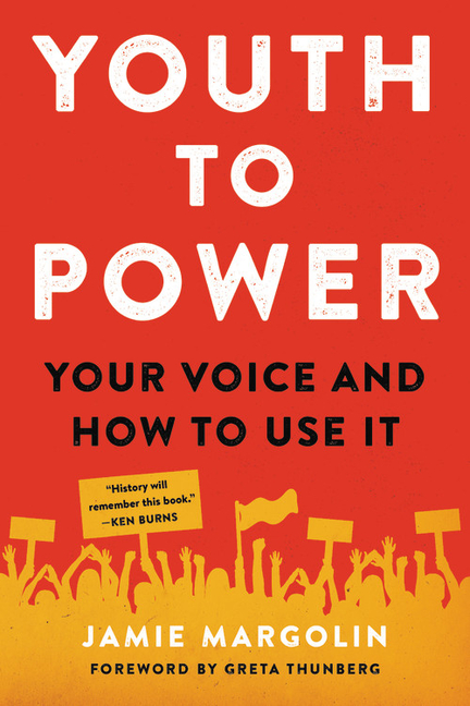 Youth to Power: Your Voice and How to Use It. Jamie Margolin, Greta Thunberg