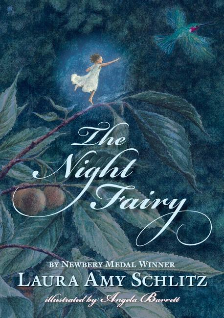 The Night Fairy. Laura Amy Schlitz, Angela Barrett