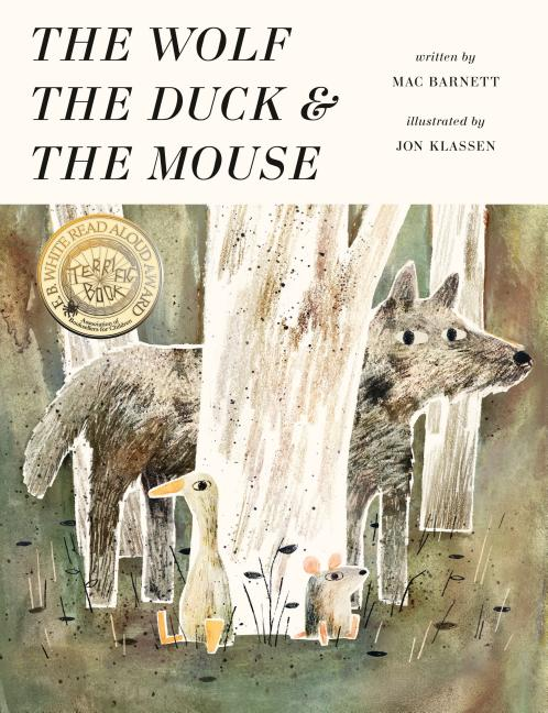 The Wolf, the Duck, and the Mouse. Mac Barnett, Jon Klassen