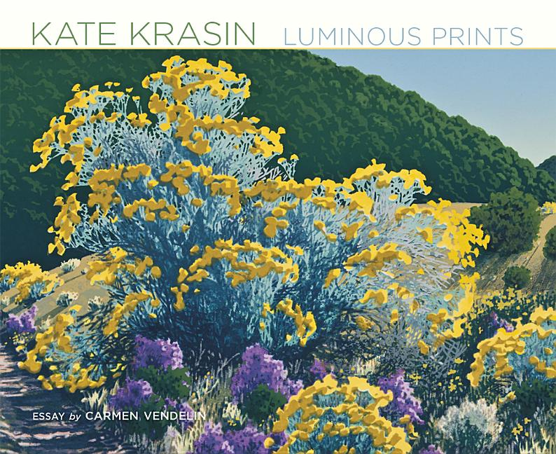 Kate Krasin: Luminous Prints. Carmen Vendelin, Kate Krasin, Not Available