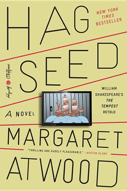 Hag-Seed: William Shakespeare's the Tempest Retold: A Novel. Margaret Atwood