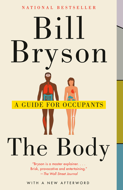 The Body: A Guide for Occupants. Bill Bryson