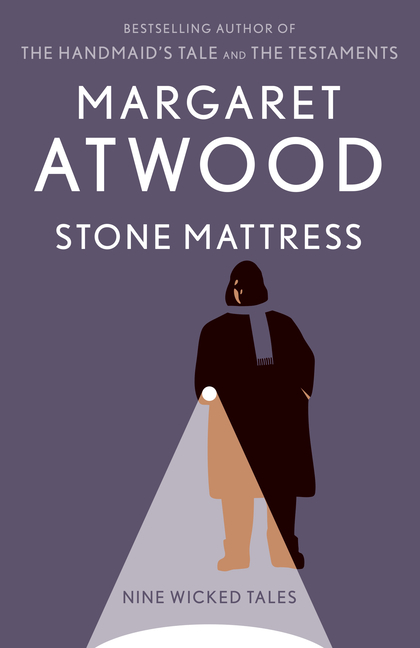 Stone Mattress: Nine Wicked Tales. Margaret Atwood