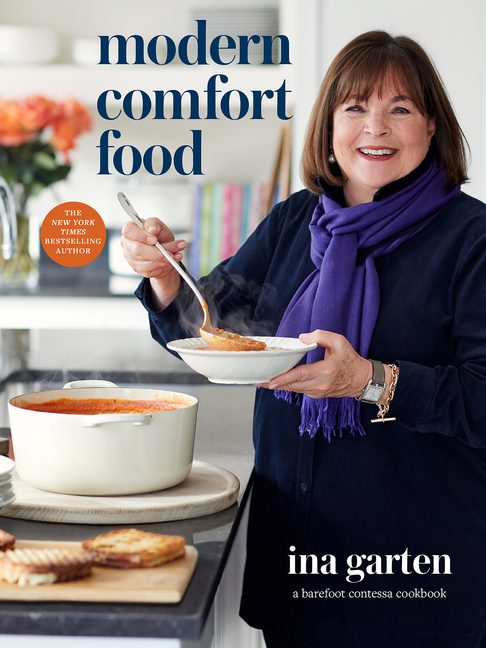 Modern Comfort Food: A Barefoot Contessa Cookbook. Ina Garten