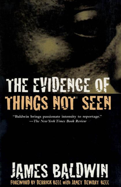 The Evidence of Things Not Seen: Reissued Edition (Anniversary). James a. Baldwin, David Adams...