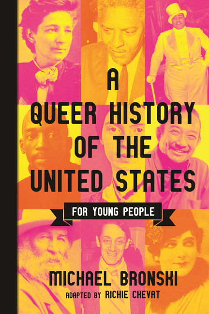 A Queer History of the United States for Young People. Michael Bronski, Richie Chevat
