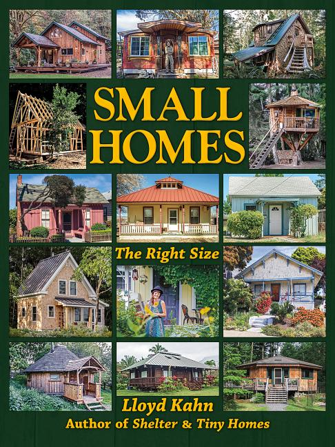 Small Homes: The Right Size. Lloyd Kahn