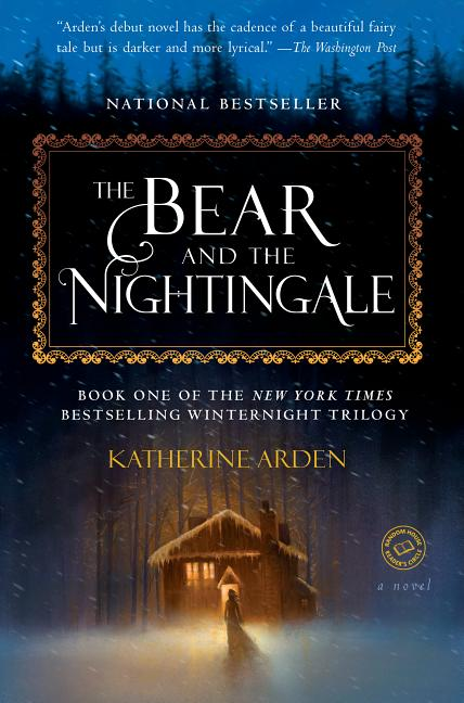The Bear and the Nightingale. Katherine Arden