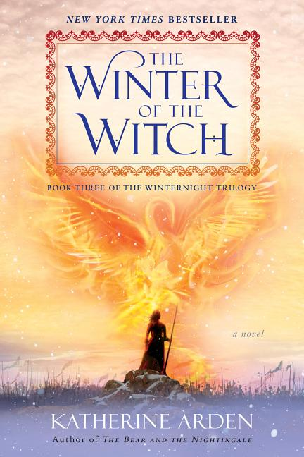 The Winter of the Witch. Katherine Arden