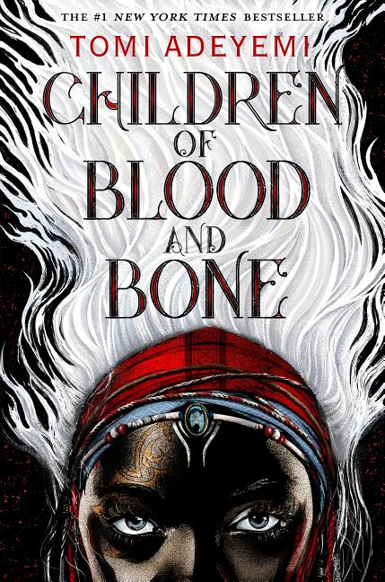 Children of Blood and Bone. Tomi Adeyemi.