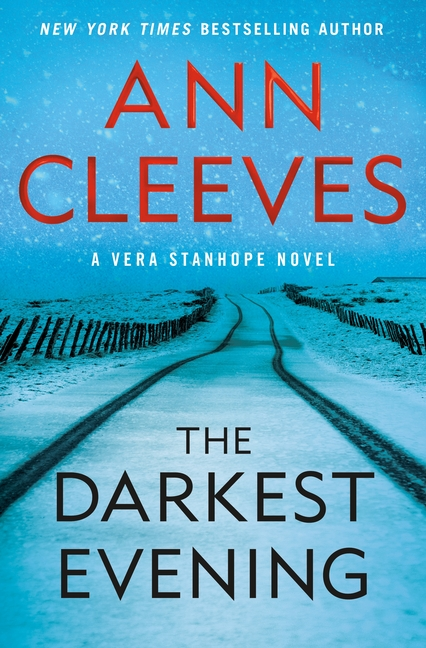 The Darkest Evening: A Vera Stanhope Novel. Ann Cleeves