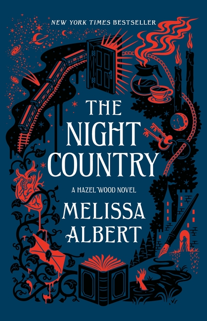 The Night Country: A Hazel Wood Novel. Melissa Albert