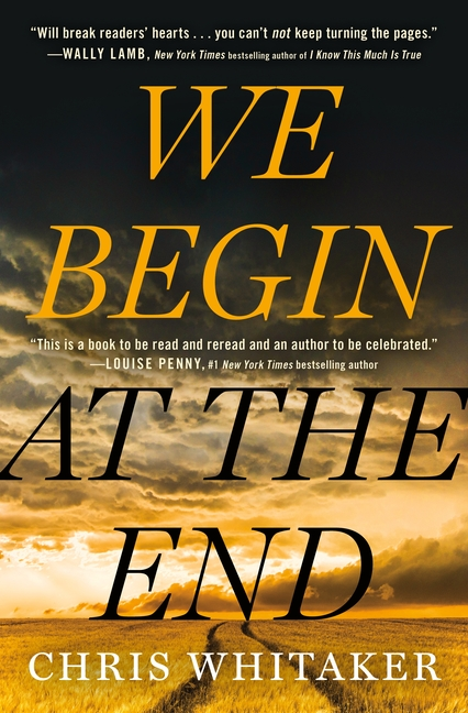 We Begin at the End. Chris Whitaker