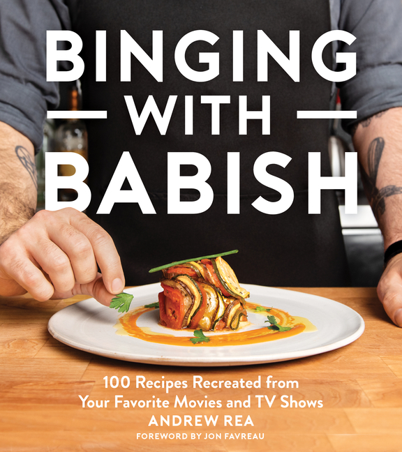 Binging with Babish: 100 Recipes Recreated from Your Favorite Movies and TV Shows. Andrew Rea,...