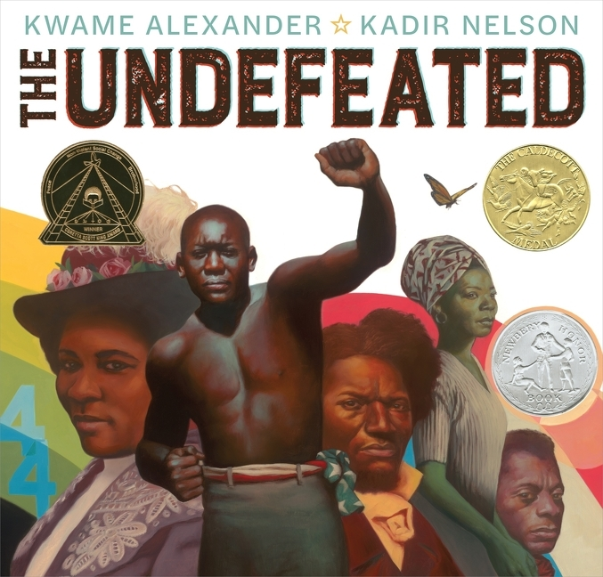 The Undefeated. Kwame Alexander, Kadir Nelson
