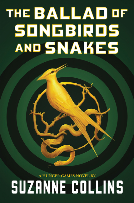 The Ballad of Songbirds and Snakes (a Hunger Games Novel). Suzanne Collins