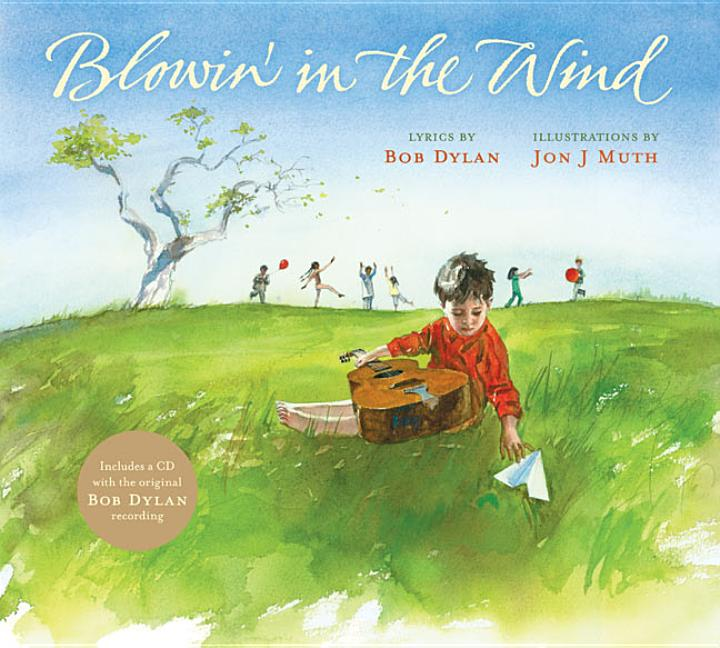 Blowin' in the Wind [With CD (Audio)]. Bob Dylan, Jon J. Muth