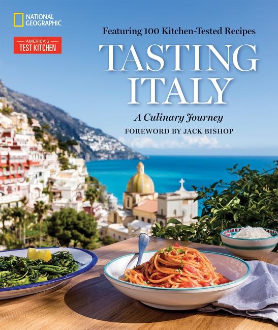 Tasting Italy: A Culinary Journey. America's Test Kitchen, Eugenia Bone, Julia Della Croce, Jack Bishop.