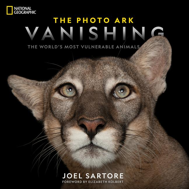 National Geographic the Photo Ark Vanishing: The World's Most Vulnerable Animals. Joel Sartore,...