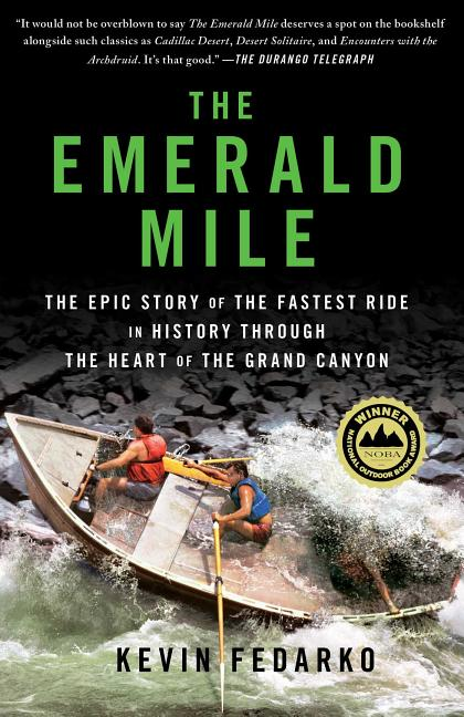 The Emerald Mile: The Epic Story of the Fastest Ride in History Through the Heart of the Grand...