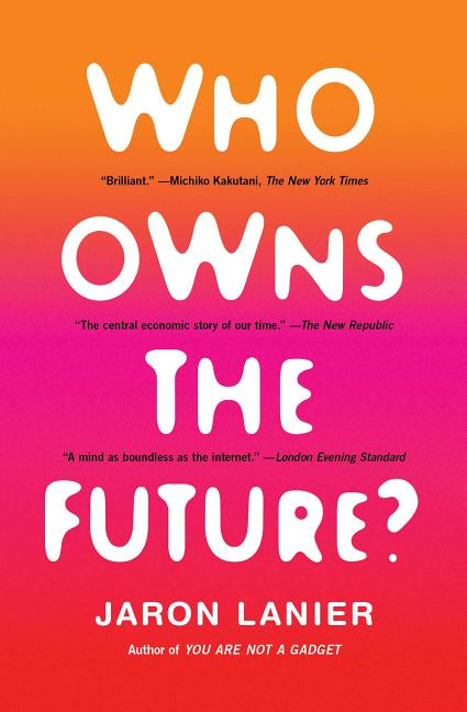 Who Owns the Future? Jaron Lanier
