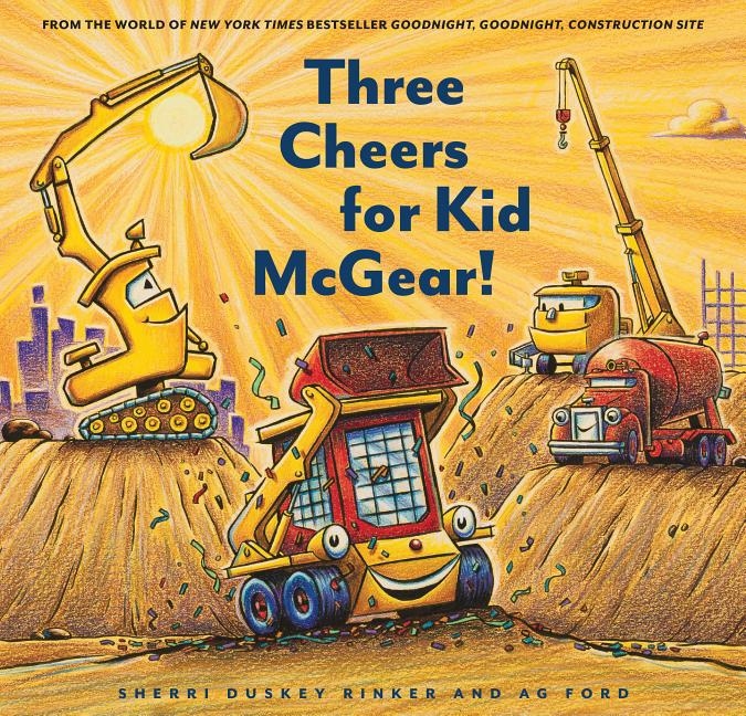 Three Cheers for Kid McGear!: (family Read Aloud Books, Construction Books for Kids, Children's...