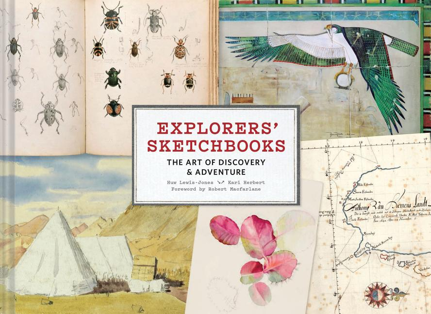 Explorers' Sketchbooks: The Art of Discovery & Adventure (Artist Sketchbook, Drawing Book for...