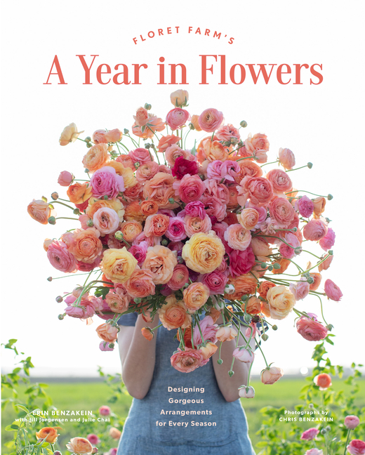 Floret Farm's a Year in Flowers: Designing Gorgeous Arrangements for Every Season (Flower...
