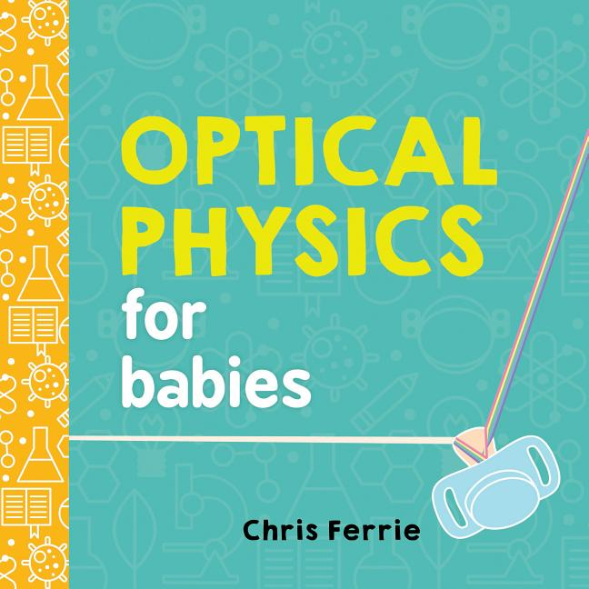 Optical Physics for Babies. Chris Ferrie