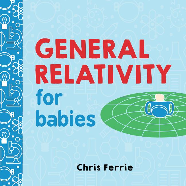 General Relativity for Babies. Chris Ferrie