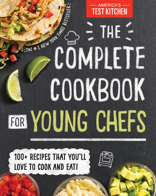 The Complete Cookbook for Young Chefs. America's Test Kitchen Kids