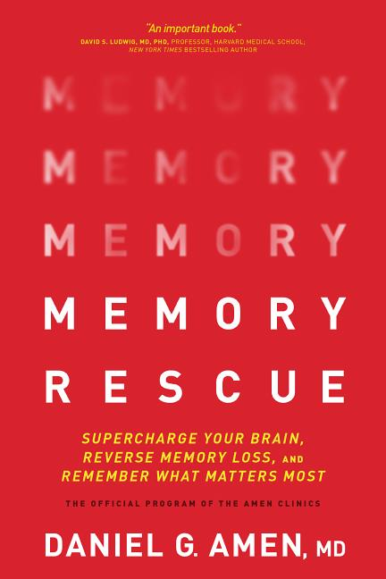 Memory Rescue: Supercharge Your Brain, Reverse Memory Loss, and Remember What Matters Most....