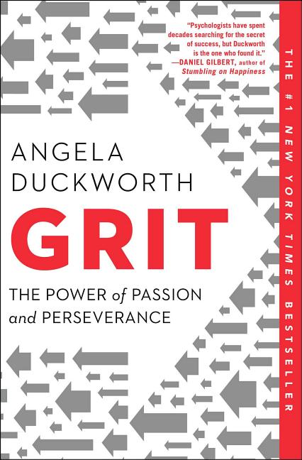 Grit: The Power of Passion and Perseverance. Angela Duckworth