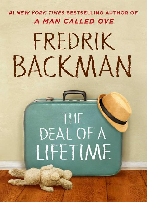 The Deal of a Lifetime. Fredrik Backman