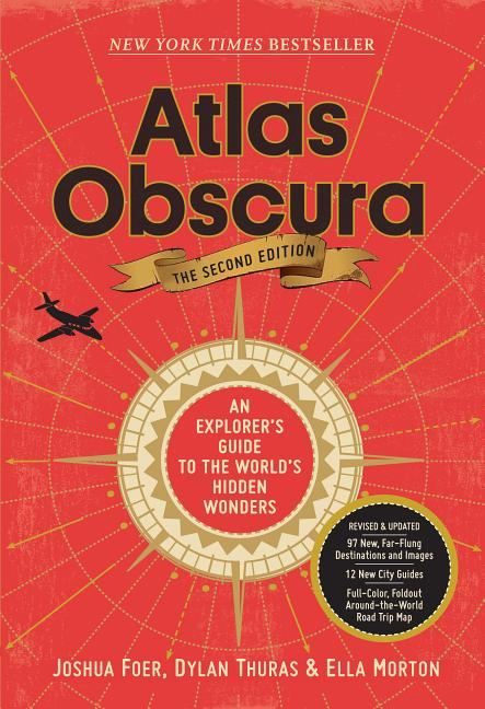 Atlas Obscura, 2nd Edition: An Explorer's Guide to the World's Hidden Wonders (Second Edition,...