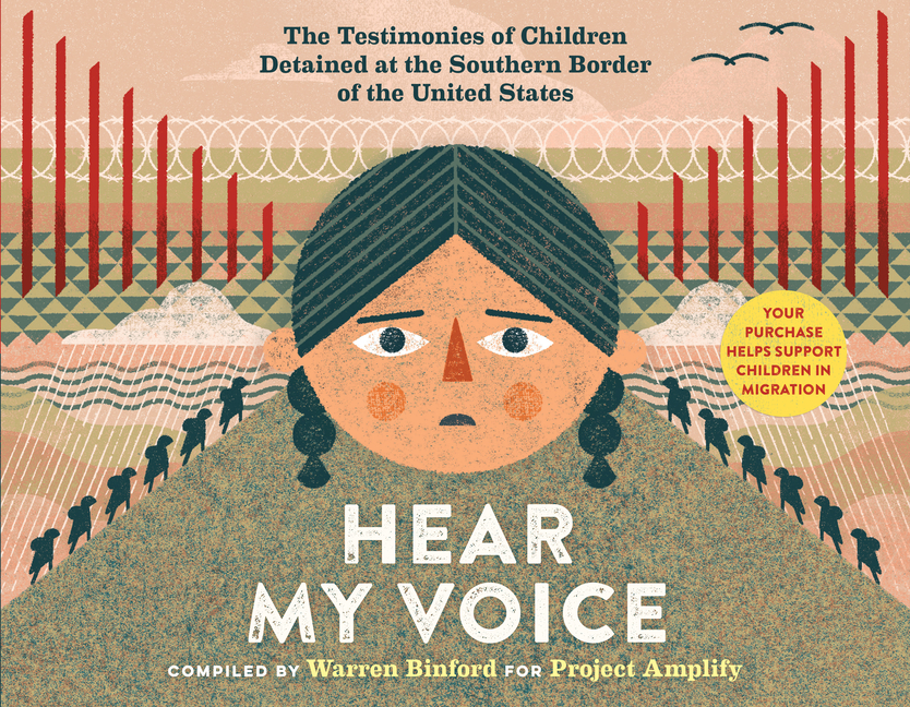 Hear My Voice/Escucha Mi Voz: The Testimonies of Children Detained at the Southern Border of the...