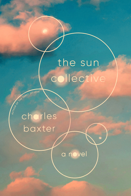 The Sun Collective. Charles Baxter