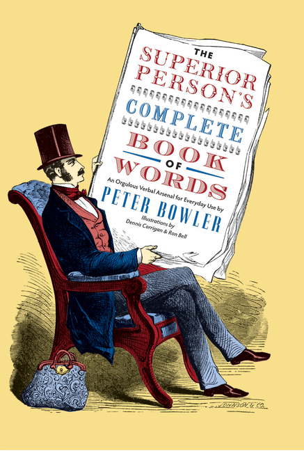 The Superior Person's Complete Book of Words. Peter Bowler, Dennis Corrigan